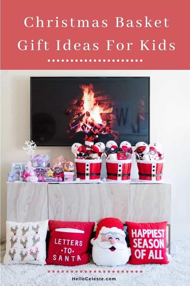 CHRISTMAS BASKET GIFT IDEAS FOR KIDS
